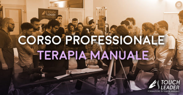 Corso professionale di Terapia Manuale – 8^ edz. – Trattamento dell'apparato locomotore con tecniche manipolative – Putignano (BA) 2018