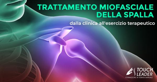 Corso di formazione - Trattamento Miofasciale della spalla, dalla clinica all'esercizio terapeutico - Putignano (BA) 2019