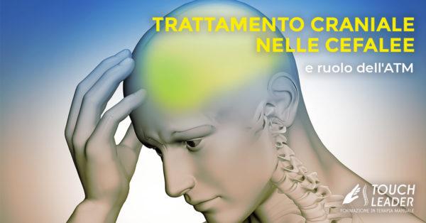 Corso - Trattamento craniale nelle cefalee e ruolo dell'ATM - Putignano (BA) 2019